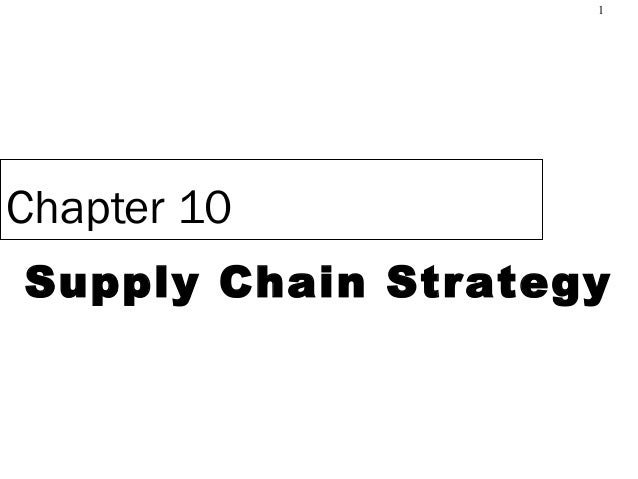 1 ©The McGraw-Hill Companies, Inc., 2006 Chapter 10 Supply Chain Strategy