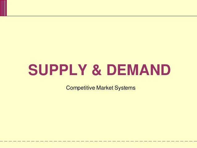 SUPPLY & DEMANDCompetitive Market Systems