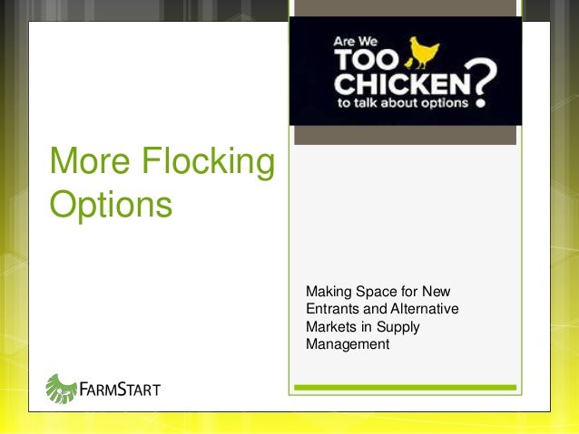 More Flocking Options Making Space for New Entrants and Alternative Markets in Supply Management