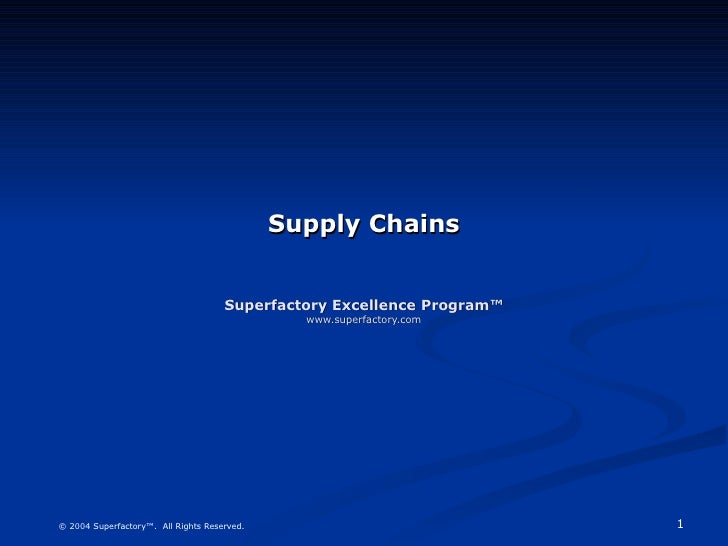 Supply Chains Superfactory Excellence Program™ www.superfactory.com