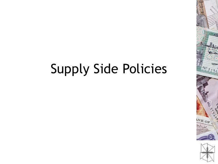 supply side policies Demand side policies affect aggregate demand to affect output, employment and inflationthey can be classified into fiscal policy and monetary policy.