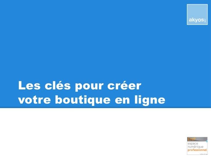 Atelier enp e commerce les clefs pour cr er votre boutique en lig - Heytens boutique en ligne ...