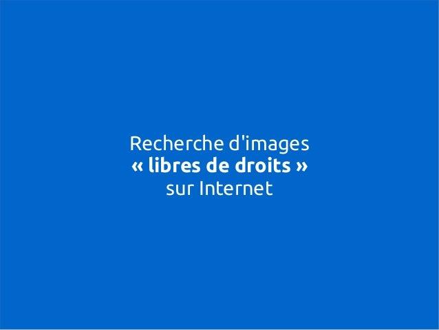 Recherche d'images «libres de droits» sur Internet