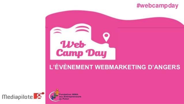 L'ÉVÈNEMENT WEBMARKETING D'ANGERS #webcampday