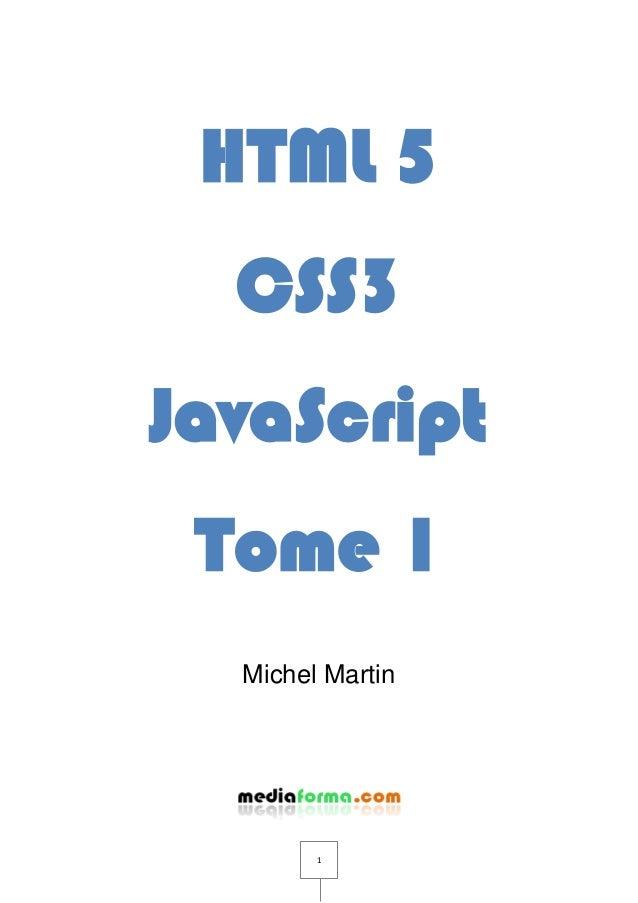 1 HTML 5 CSS3 JavaScript Tome 1 Michel Martin