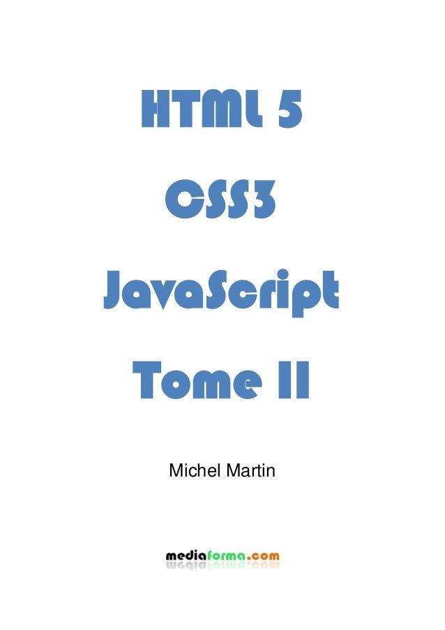 HTML 5 CSS3 JavaScript Tome II Michel Martin