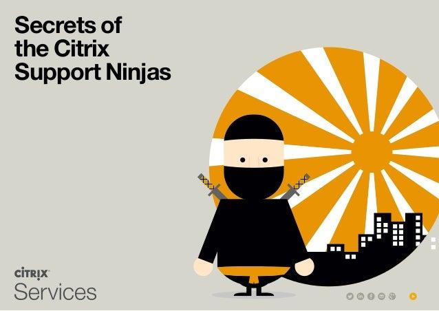 Secrets of the Citrix Support Ninjas
