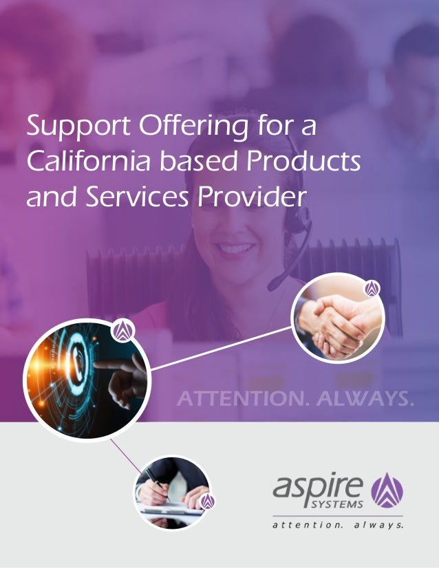 Support Offering for a California based Products and Services Provider ATTENTION. ALWAYS.
