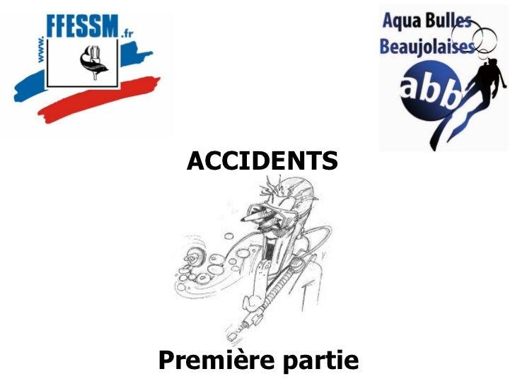 ACCIDENTSPremière partie
