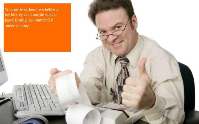 Voor de zekerheid, we hebben het hier op de controle van de jaarrekening, accountant3.0 ondersteuning