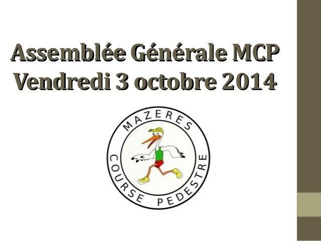 Assemblée GGéénnéérraallee MMCCPP  VVeennddrreeddii 33 ooccttoobbrree 22001144