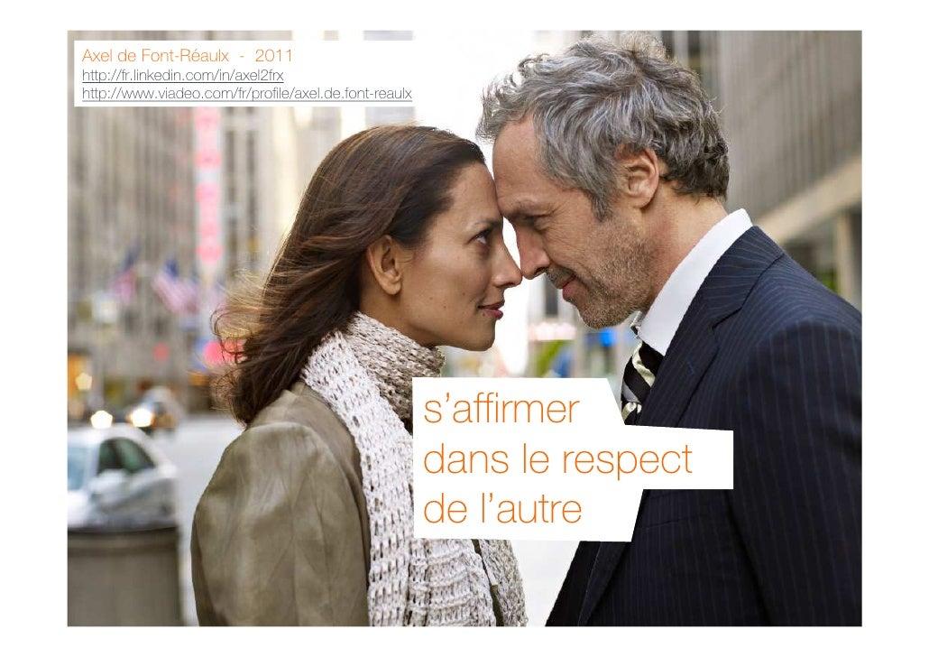 Axel de Font-Réaulx - 2011http://fr.linkedin.com/in/axel2frxhttp://www.viadeo.com/fr/profile/axel.de.font-reaulx          ...