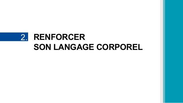 RENFORCER SON LANGAGE CORPOREL 2.