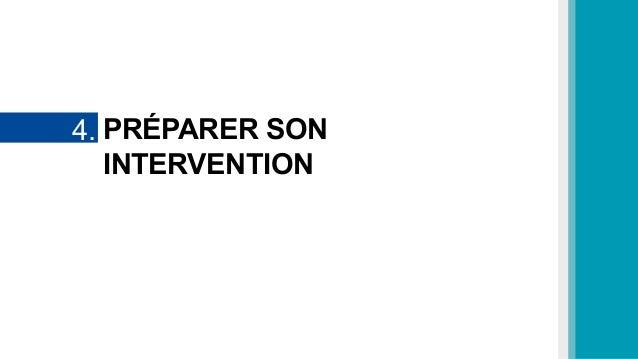 PRÉPARER SON INTERVENTION 4.
