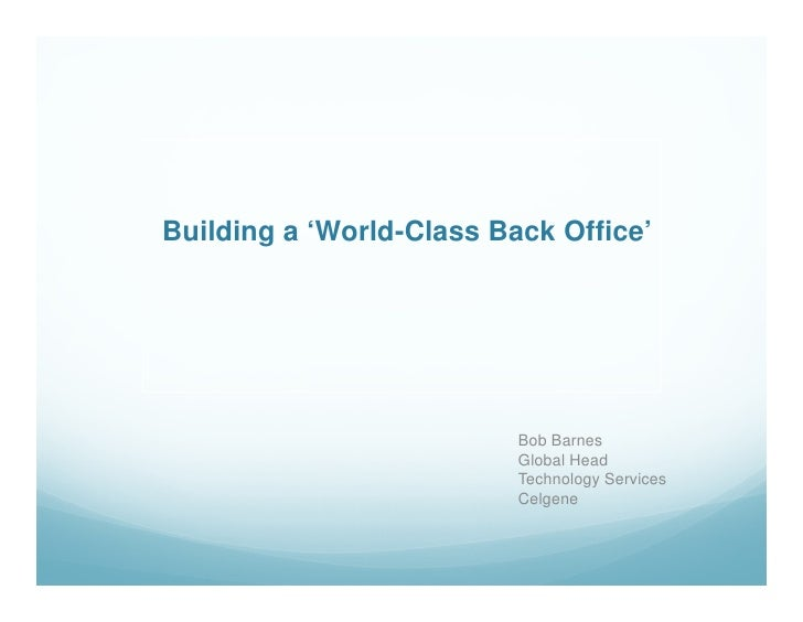 Building a 'World-Class Back Office'                               Bob Barnes                           Global Head       ...