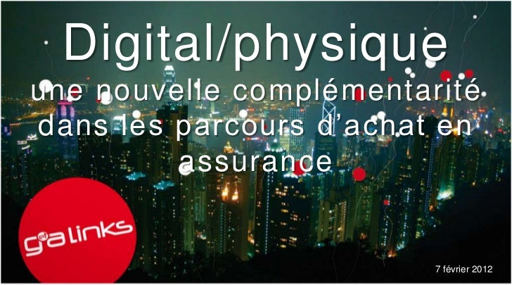 Digital/physiqueune nouvelle complémentaritédans les parcours d'achat en         assurance                         7 févri...