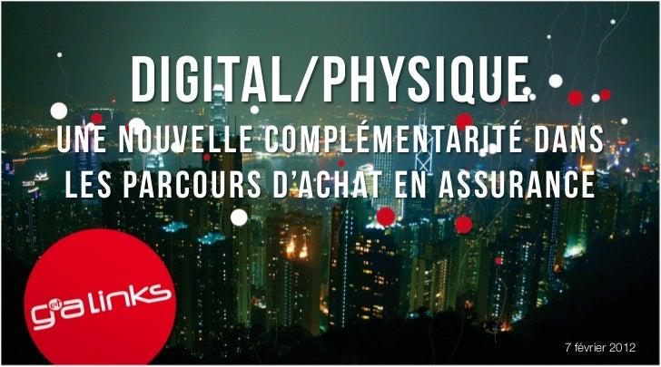 Digital/physiqueune nouvelle complémentarité dansles parcours d'achat en assurance                              7 février ...