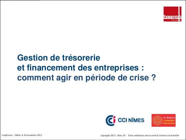 Gestion de trésorerie              et financement des entreprises :              comment agir en période de crise ?Confére...