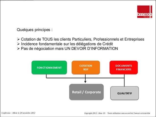 BALE 2 : EN QUELQUES DETAILS                 Quelques principes :                  Cotation de TOUS les clients Particuli...