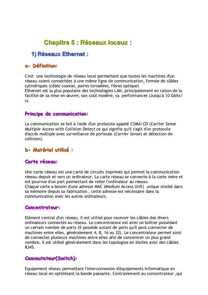 Chapitre 5 : Réseaux locaux :    1) Réseaux Ethernet :  a- Définition:  C'est une technologie de réseau local permettant q...