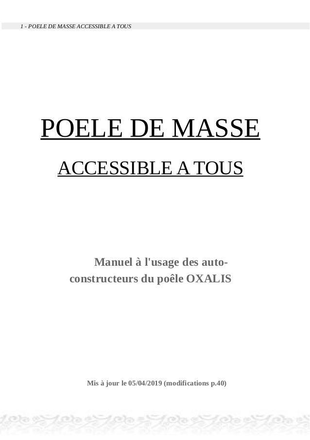 1 - POELE DE MASSE ACCESSIBLE A TOUS POELE DE MASSE ACCESSIBLE A TOUS Manuel à l'usage des auto- constructeurs du poêle OX...