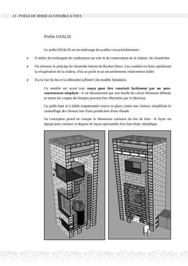 13 - POELE DE MASSE ACCESSIBLE A TOUS Poêle OXALIS Le poêle OXALIS est un métissage des poêles vus précédemment : ✗ Il uti...
