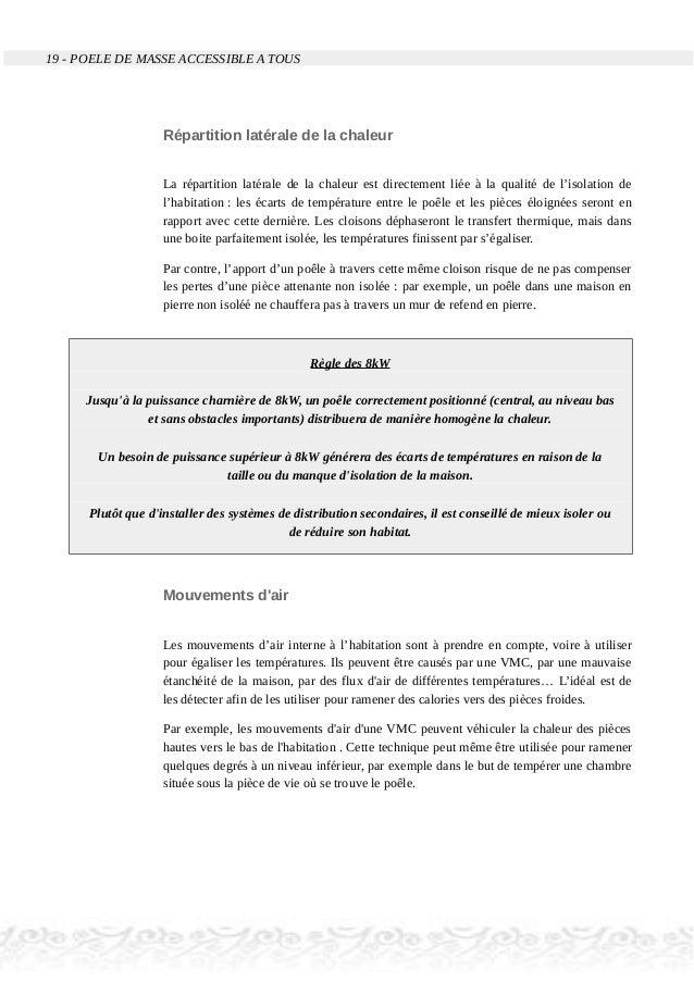 19 - POELE DE MASSE ACCESSIBLE A TOUS Répartition latérale de la chaleur La répartition latérale de la chaleur est directe...