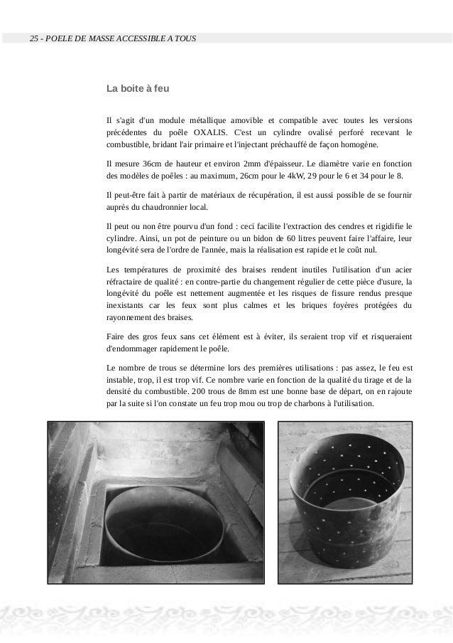 25 - POELE DE MASSE ACCESSIBLE A TOUS La boite à feu Il s'agit d'un module métallique amovible et compatible avec toutes l...
