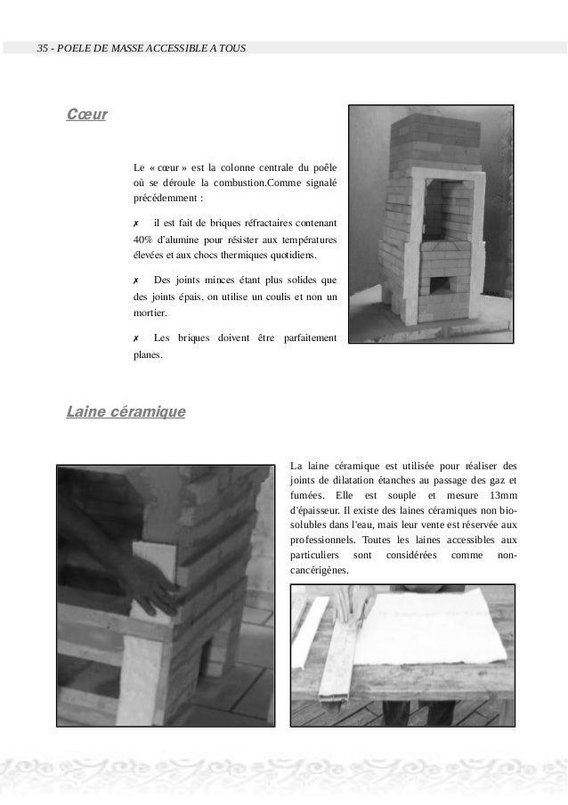 35 - POELE DE MASSE ACCESSIBLE A TOUS Cœur Le « cœur » est la colonne centrale du poêle où se déroule la combustion.Comme ...