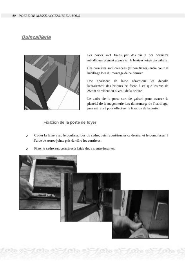 40 - POELE DE MASSE ACCESSIBLE A TOUS Quincaillerie Les portes sont fixées par des vis à des cornières métalliques prenant...