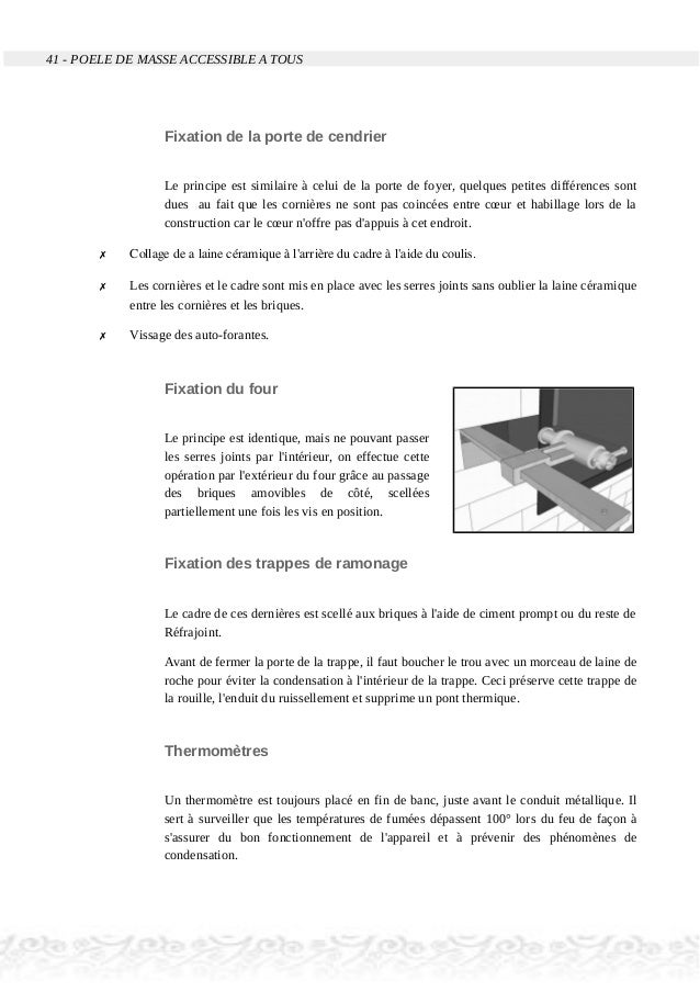 41 - POELE DE MASSE ACCESSIBLE A TOUS Fixation de la porte de cendrier Le principe est similaire à celui de la porte de fo...
