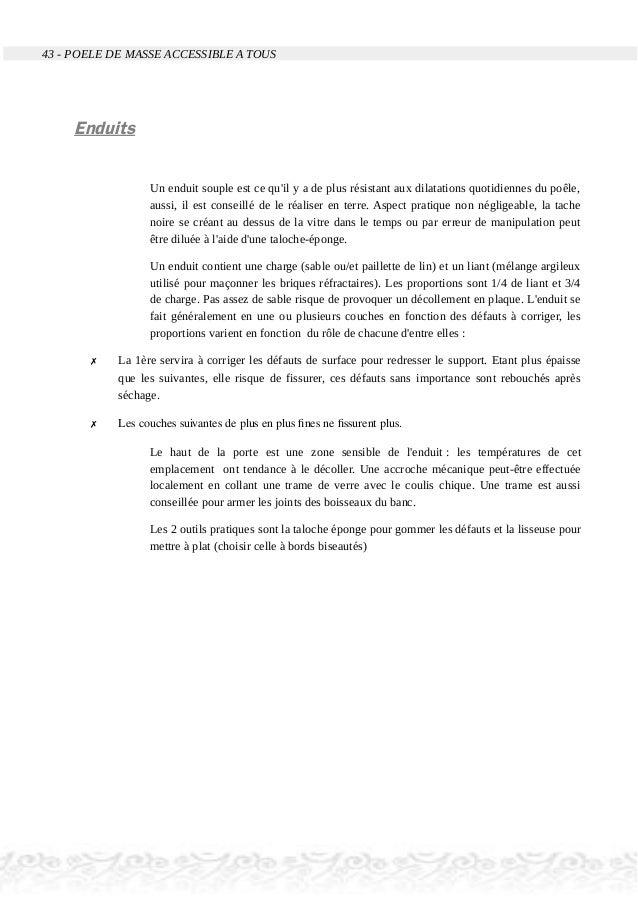 43 - POELE DE MASSE ACCESSIBLE A TOUS Enduits Un enduit souple est ce qu'il y a de plus résistant aux dilatations quotidie...