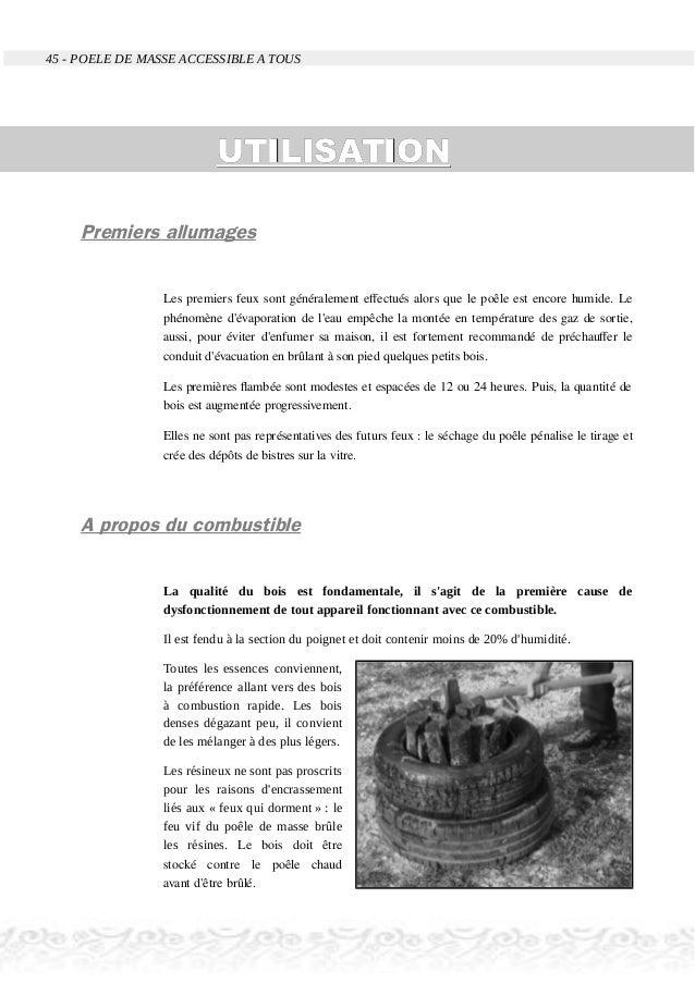 45 - POELE DE MASSE ACCESSIBLE A TOUS UTILISATIONUTILISATION Premiers allumages Les premiers feux sont généralement effect...