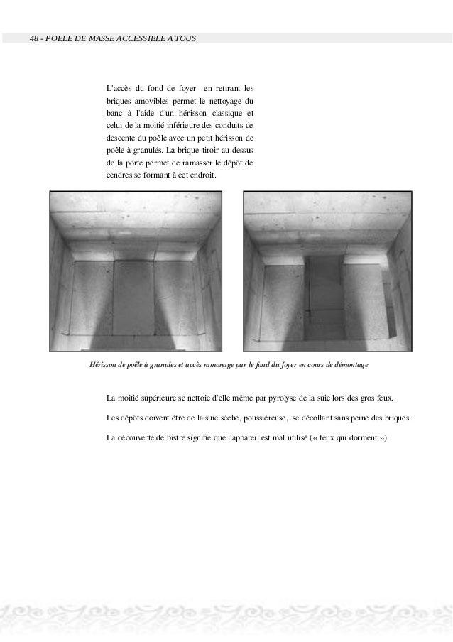 48 - POELE DE MASSE ACCESSIBLE A TOUS L'accès du fond de foyer en retirant les briques amovibles permet le nettoyage du ba...