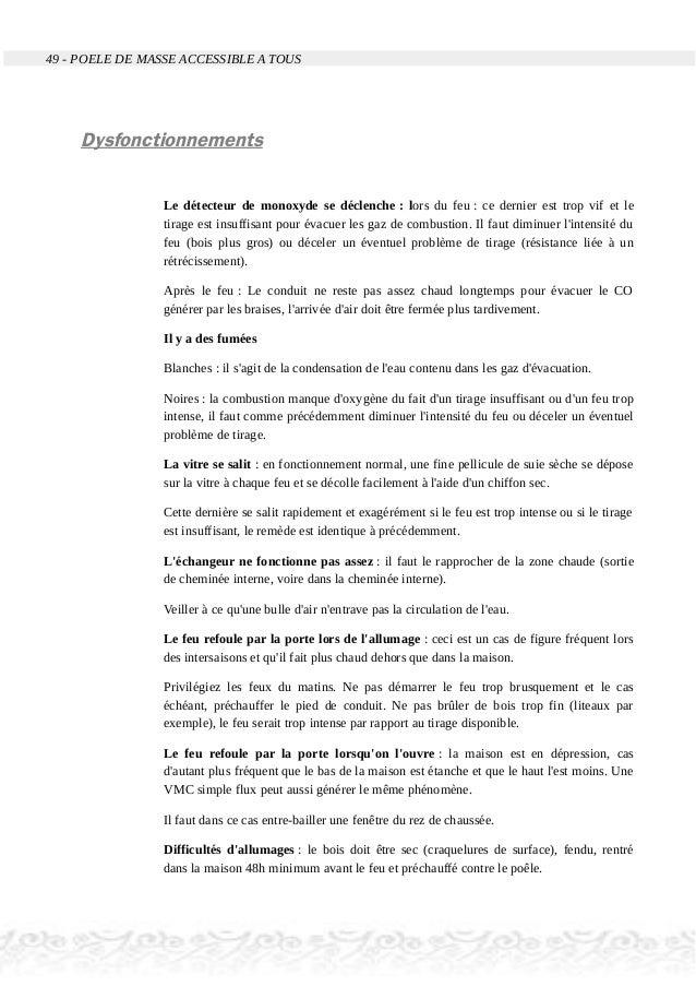 49 - POELE DE MASSE ACCESSIBLE A TOUS Dysfonctionnements Le détecteur de monoxyde se déclenche : lors du feu : ce dernier ...