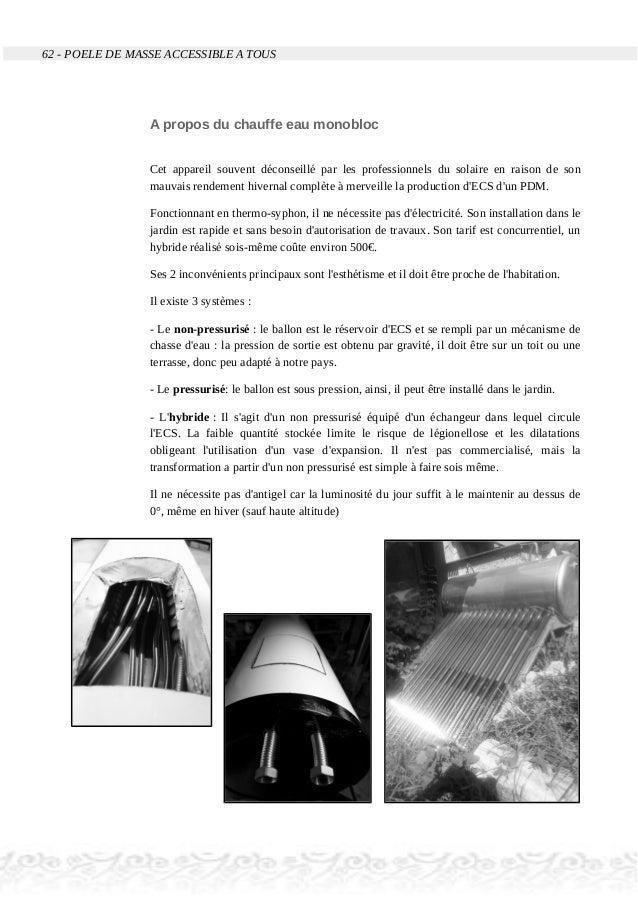 62 - POELE DE MASSE ACCESSIBLE A TOUS A propos du chauffe eau monobloc Cet appareil souvent déconseillé par les profession...
