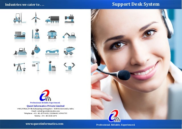 Industries	we	cater	to	.	.	.  Support	Desk	System  Professional.	Reliable.	Experienced.  Quest	Informatics	Private	Limited...