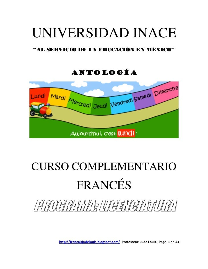 UNIVERSIDAD INACE''AL SERVICIO DE LA EDUCACIÓN EN MÉXICO''              ANTOLOGÍACURSO COMPLEMENTARIO                 FRAN...