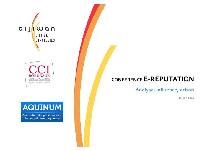 CONFÉRENCE E-‐RÉPUTATION                                    Analyse, influence, action                          ...