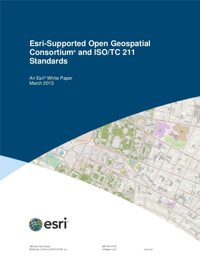 Esri-Supported Open GeospatialConsortium®and ISO/TC 211StandardsAn Esri®White PaperMarch 2013