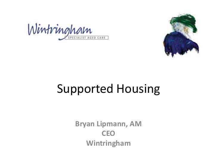 Supported Housing   Bryan Lipmann, AM           CEO      Wintringham