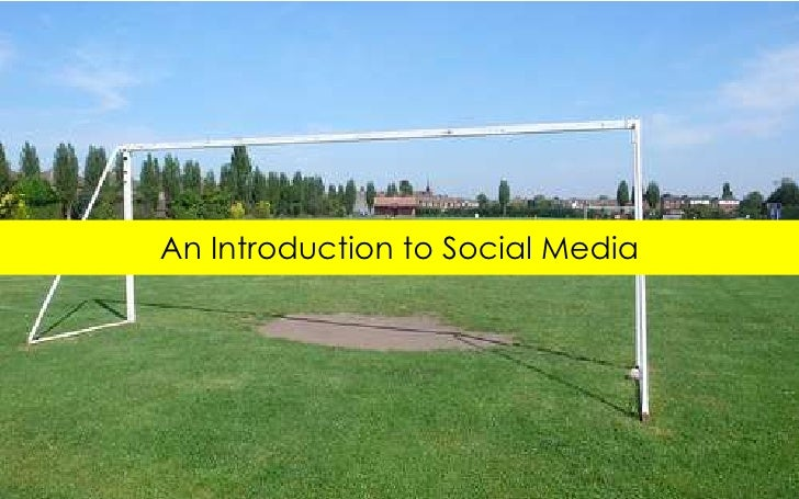 An Introduction to Social Media<br />