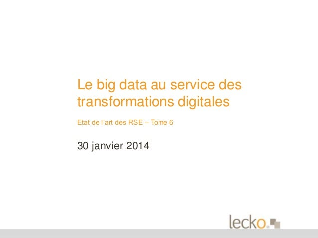 Le big data au service des transformations digitales Etat de l'art des RSE – Tome 6  30 janvier 2014