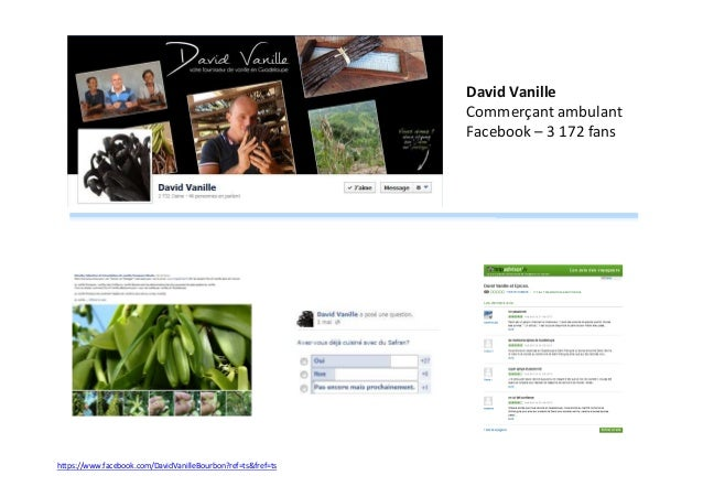 David Vanille Commerçant ambulant Facebook – 3 172 fans  https://www.facebook.com/DavidVanilleBourbon?ref=ts&fref=ts