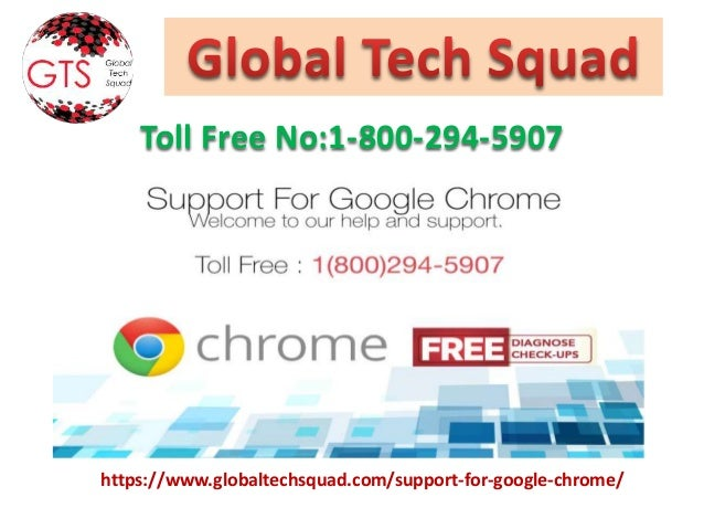https://www.globaltechsquad.com/support-for-google-chrome/ Toll Free No:1-800-294-5907