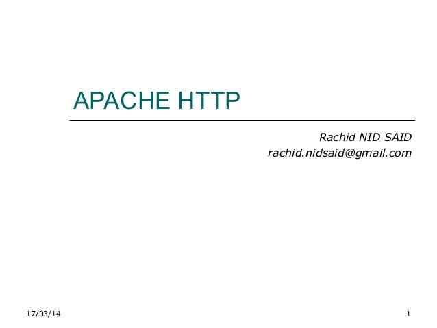 17/03/14 1 APACHE HTTP Rachid NID SAID rachid.nidsaid@gmail.com