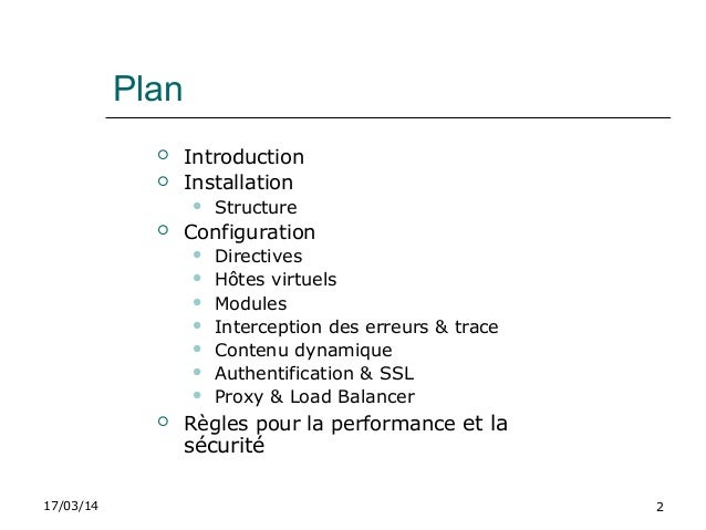 17/03/14 2 Plan  Introduction  Installation  Structure  Configuration  Directives  Hôtes virtuels  Modules  Interc...