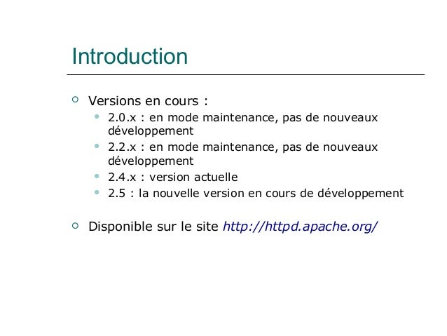 Introduction  Versions en cours :  2.0.x : en mode maintenance, pas de nouveaux développement  2.2.x : en mode maintena...