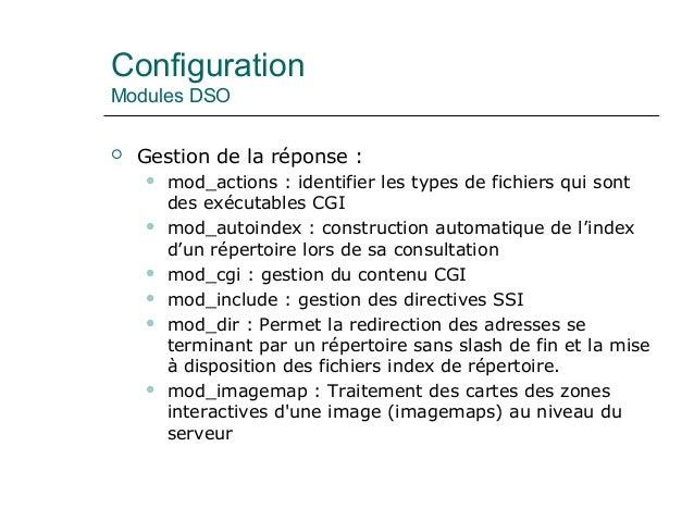 Configuration Modules DSO  Gestion de la réponse :  mod_actions : identifier les types de fichiers qui sont des exécutab...