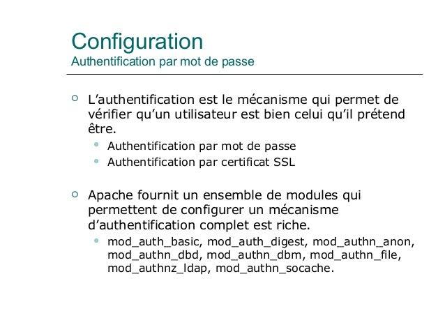Configuration Authentification par mot de passe  L'authentification est le mécanisme qui permet de vérifier qu'un utilisa...